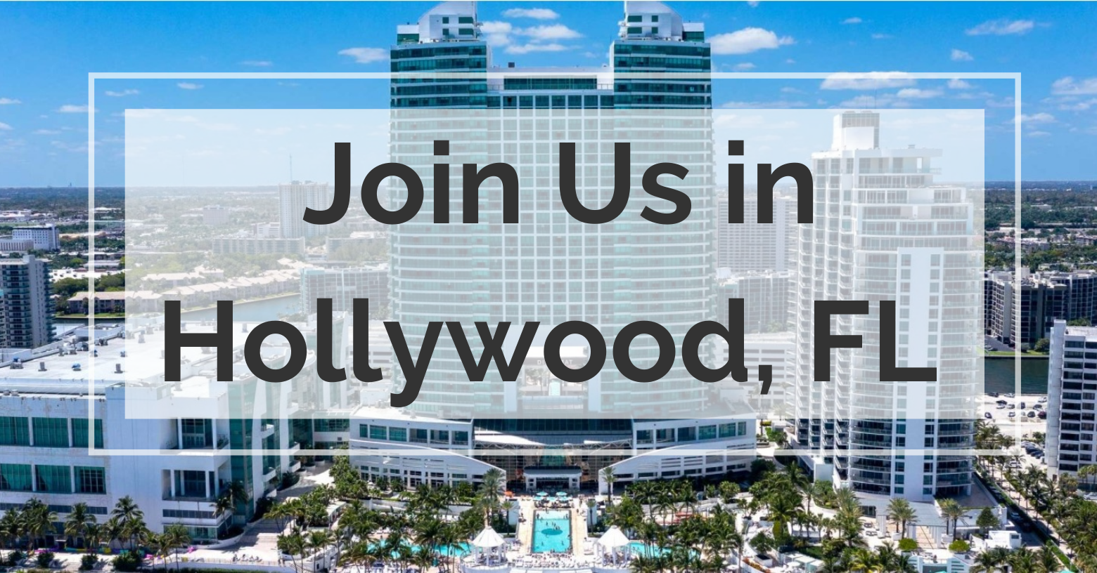 Join us in Hollywood, FL