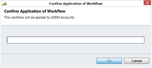Confirm Application of Workflow for 20000 Accounts